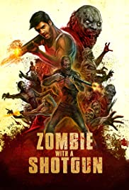 Watch Full Movie :Zombie with a Shotgun (2019)